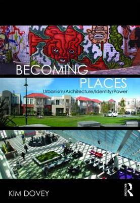 Becoming Places: Urbanism / Architecture / Identity / Power