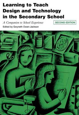 Learning to Teach Design and Technology in the Secondary School: A Companion to School Experience