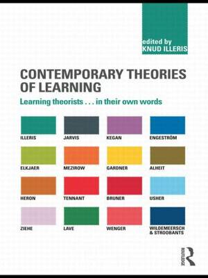 Contemporary Theories of Learning: Learning Theorists ... in Their Own Words