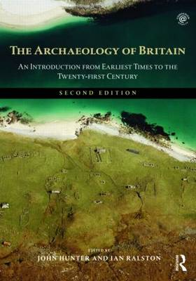 The Archaeology of Britain: An Introduction from Earliest Times to the Twenty-first Century