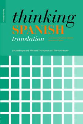Thinking Spanish Translation: A Course in Translation Method: Spanish to English