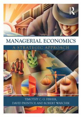 Managerial Economics: A Strategic Approach
