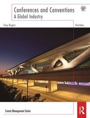 Conferences and Conventions 3rd edition: A Global Industry