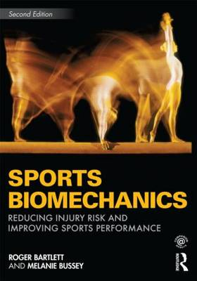 Sports Biomechanics: Reducing Injury Risk and Improving Sports Performance