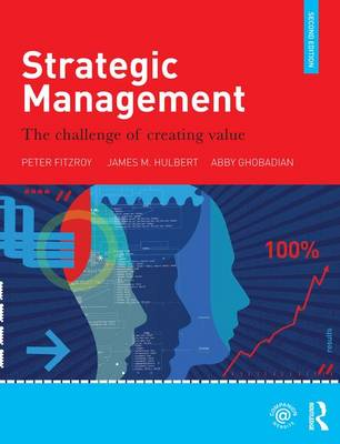 Strategic Management: The Challenge of Creating Value