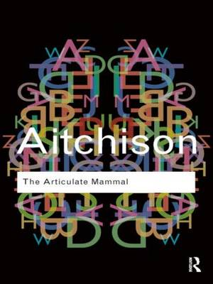 The Articulate Mammal: An Introduction to Psycholinguistics