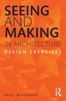 Seeing and Making in Architecture: Design Exercises