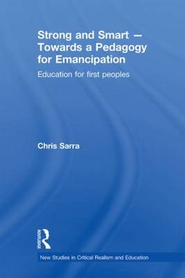 Strong and Smart - Towards a Pedagogy for Emancipation: Education for First Peoples