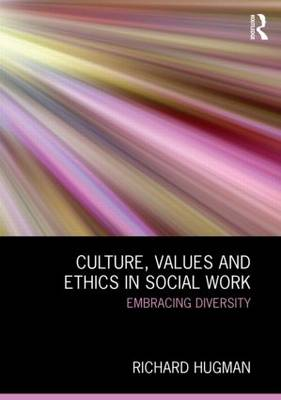 Culture, Values and Ethics in Social Work: Embracing Diversity
