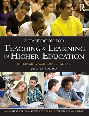 Handbook For Teaching & Learning In Higher Education : Enhancing Academic Practice