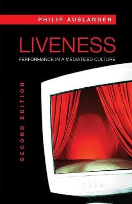 Liveness: Performance in a Mediatized Culture