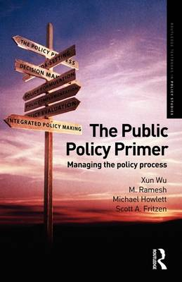 The Public Policy Primer: Managing the Policy Process