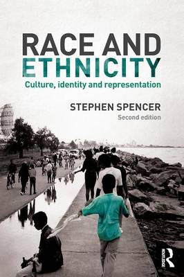 Race and Ethnicity: Culture, Identity and Representation
