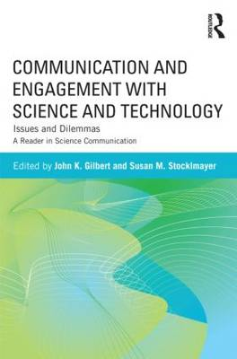 Communication and Engagement with Science and Technology: Issues and Dilemmas: A Reader in Science Communication
