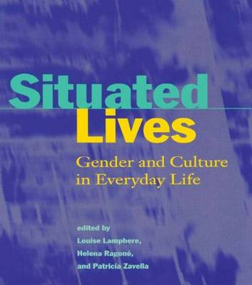 Situated Lives: Gender and Culture in Everyday Lives