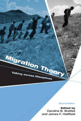 Migration Theory: Talking Across Disciplines