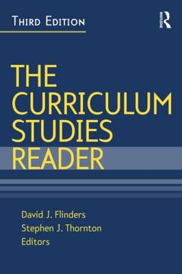 The Curriculum Studies Reader