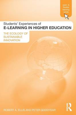 Students' Experiences of E-learning in Higher Education: The Ecology of Sustainable Innovation
