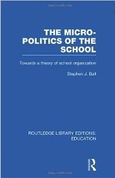 Micropolitics of the School: Towards a Theory of School Organization