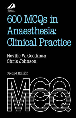 600 MCQs in Anaesthesia: Clinical Practice: Clinical Practice