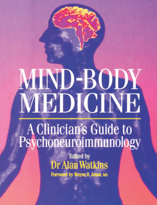 Mind-Body Medicine: A Clinician's Guide to Psychoneuroimmunology