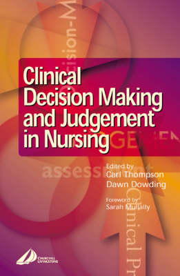 Clinical Decision Making and Judgement in Nursing