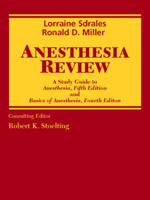 "Anesthesia Review: A Study Guide to ""Anesthesia"", 5th Revised ed: AND ""Basics of Anesthesia"", 4th Revised ed"