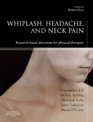 Whiplash, Headache and Neck Pain: Research Based Directions for Physical Therapies