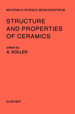 Structure and Properties of Ceramics: Volume 80