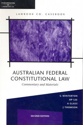 Australian Federal Constitutional Law: Commentary and Materials