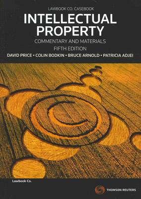 Intellectual Property: Commentary and Materials
