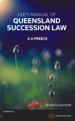 Lee's Manual of QLD Succession Law 7e