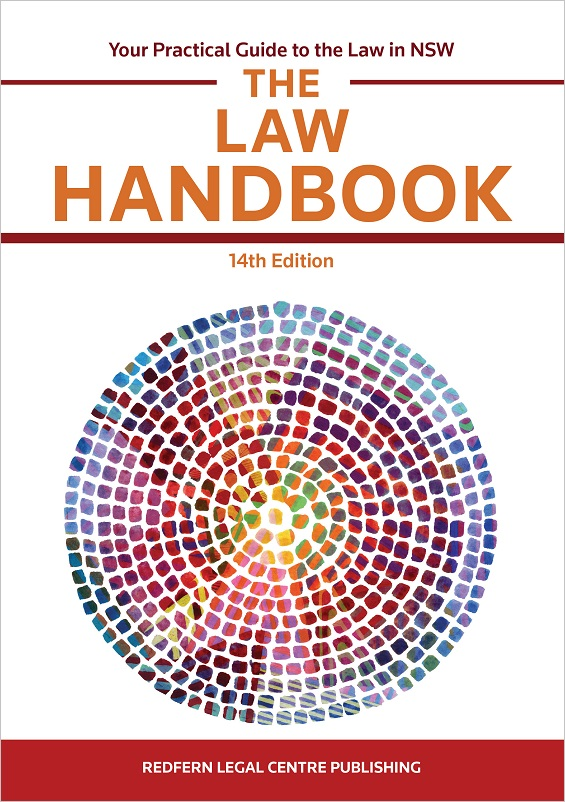The Law Handbook: Your Practical Guide to the Law in NSW