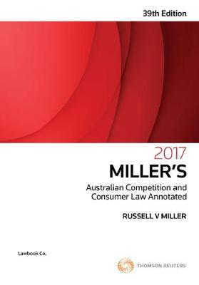 Miller's Australian Competition & Consumer Law Annotated: 2017