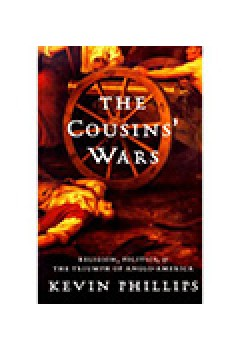 The Cousins' Wars: Religion, Politics, Civil Warfare and the Triumph of Anglo-America