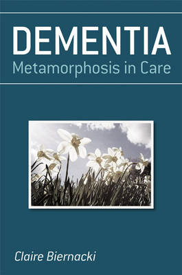 Dementia: Metamorphosis in Care