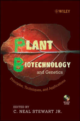 Plant Biotechnology and Genetics: Principles, Techniques and Applications