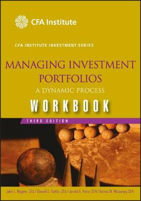 Managing Investment Portfolios: A Dynamic Process: Workbook