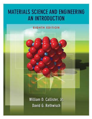 Materials Science: AND Engineering: An Introduction + WileyPlus Registration Card