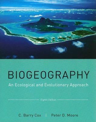 Biogeography: An Ecological & Evolutionary Approach 8ed