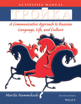 Troika: A Communicative Approach to Russian Language, Life, and Culture Activities Manual