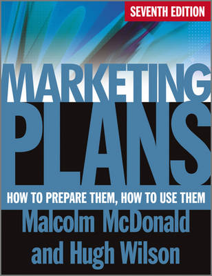 Marketing Plans 7E - How to Prepare Them, How to  Use Them