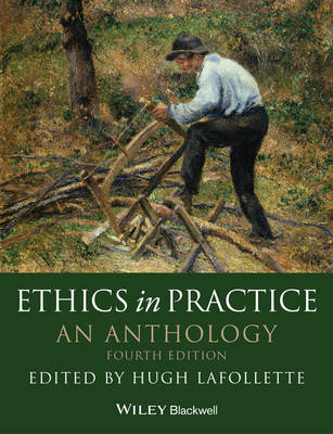 Ethics In Practice: An Anthology 4E