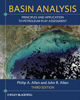 Basin Analysis; Principles and Application to Petroleum Play Assessment