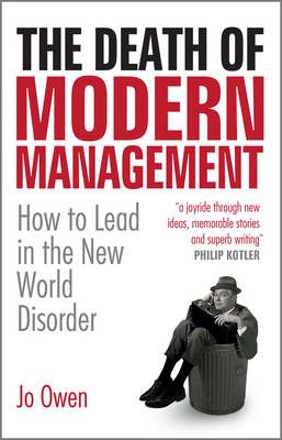 The Death of Modern Management: How to Lead in the New World Disorder