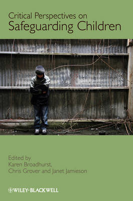 Safeguarding Children: Critical Perspectives on Safeguarding Children