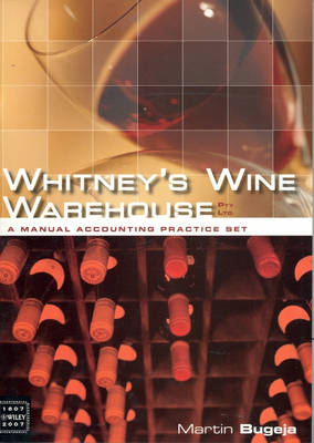 Whitney's Wine Warehouse: A Manual Accounting Practice Set
