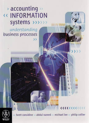 Accounting Information Systems - Understanding Business Processes + Deevetronics Pty Ltd - A Computerised Accounting Practice Set Using MYOB V16
