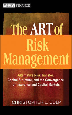 The ART of Risk Management: Alternative Risk Transfer, Capital Structure and the Convergence of Insurance and Capital Markets