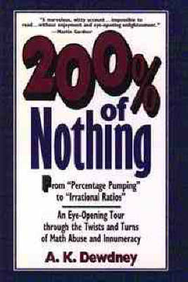 200 Per Cent of Nothing: An Eye-opening Tour Through the Twists and Turns of Math Abuse and Innumeracy